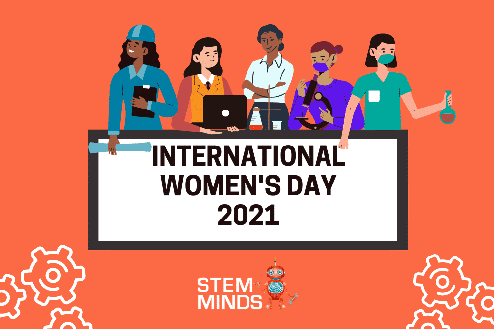 International Women's Day 2021 – Women Belong in STEM