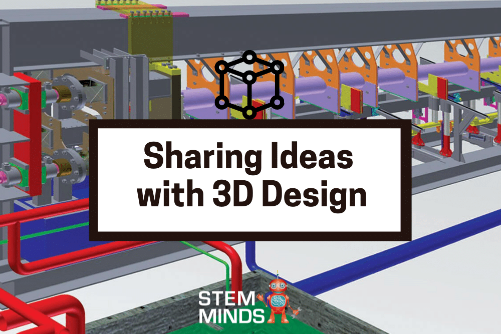Sharing Ideas with 3D Design